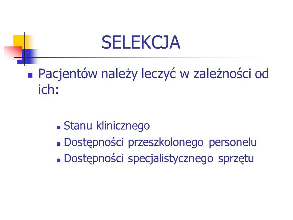 SELEKCJA Pacjentów należy leczyć w zależności od ich: