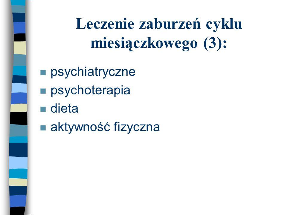 Leczenie zaburzeń cyklu miesiączkowego (3):