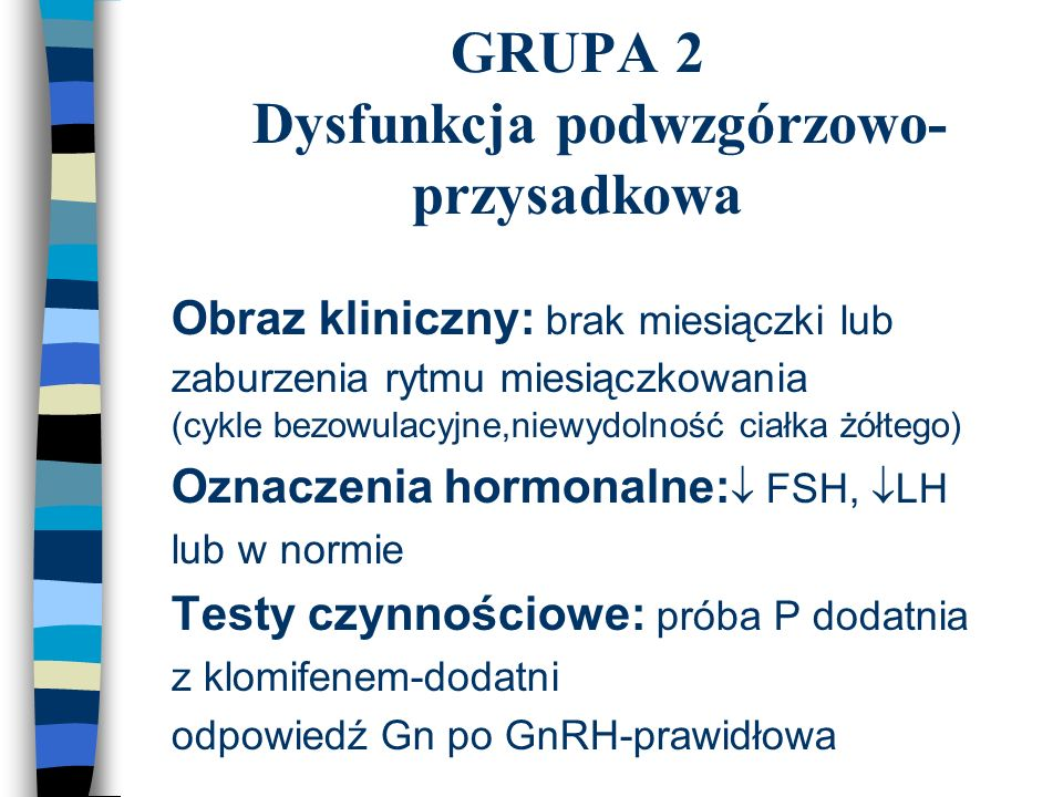 GRUPA 2 Dysfunkcja podwzgórzowo-przysadkowa