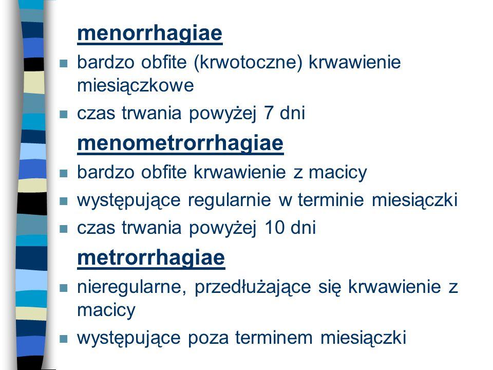 menorrhagiae menometrorrhagiae metrorrhagiae