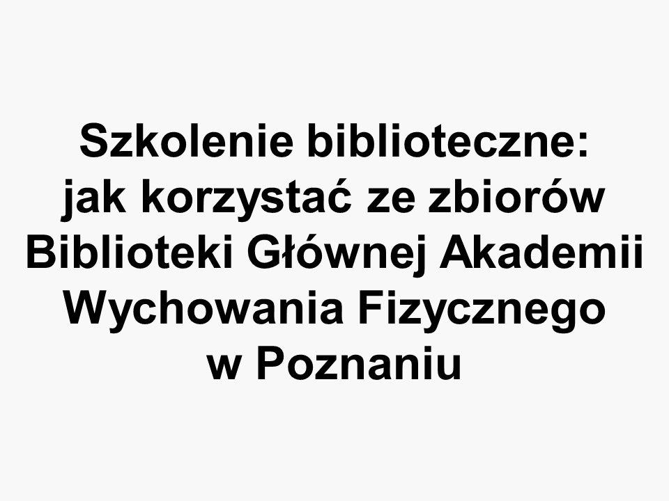 Szkolenie biblioteczne: jak korzystać ze zbiorów Biblioteki Głównej Akademii Wychowania Fizycznego w Poznaniu