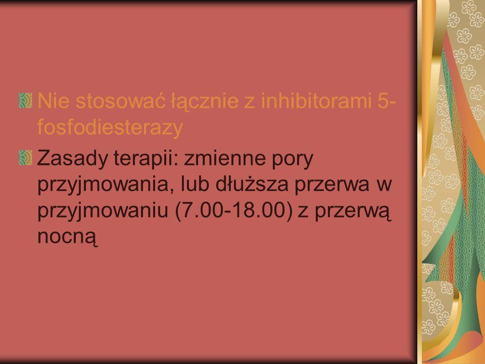 Nie stosować łącznie z inhibitorami 5-fosfodiesterazy