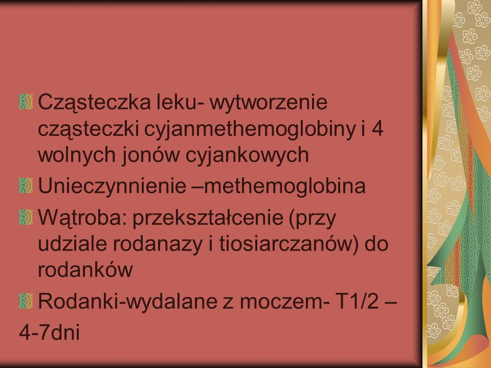 Cząsteczka leku- wytworzenie cząsteczki cyjanmethemoglobiny i 4 wolnych jonów cyjankowych