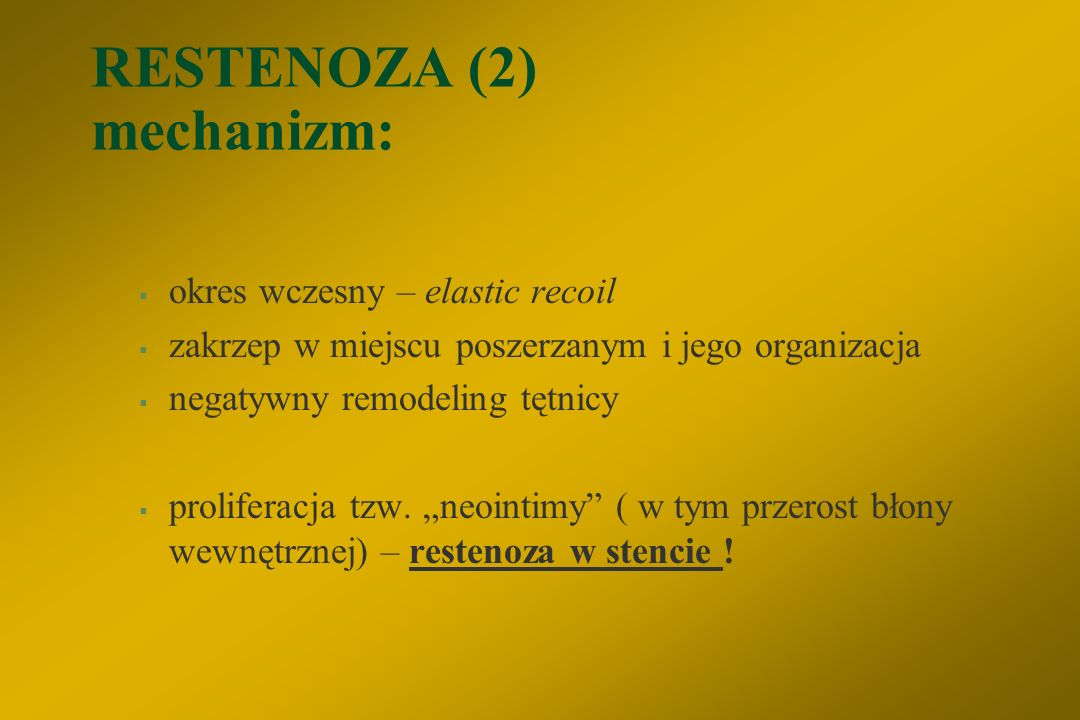 RESTENOZA (2) mechanizm: