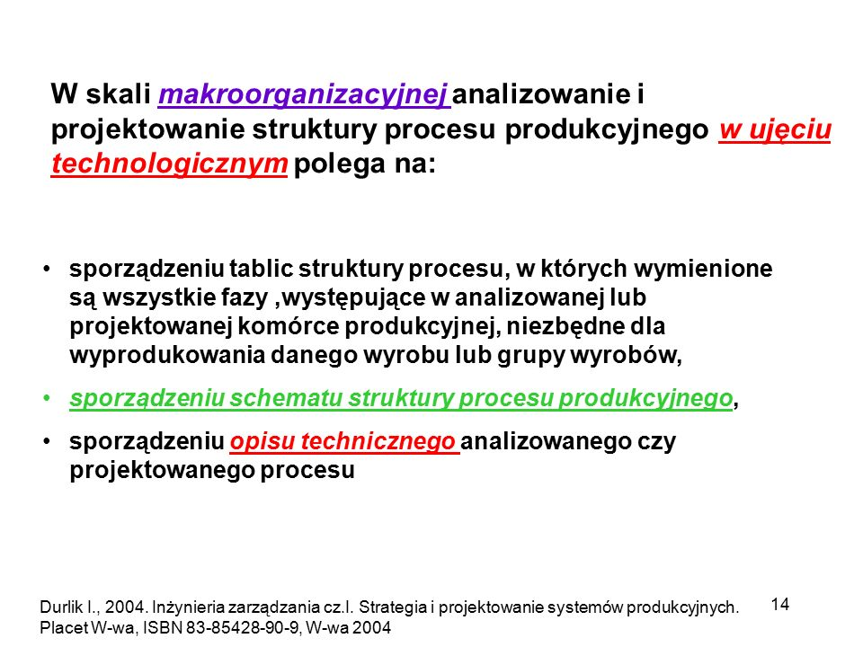 W skali makroorganizacyjnej analizowanie i projektowanie struktury procesu produkcyjnego w ujęciu technologicznym polega na: