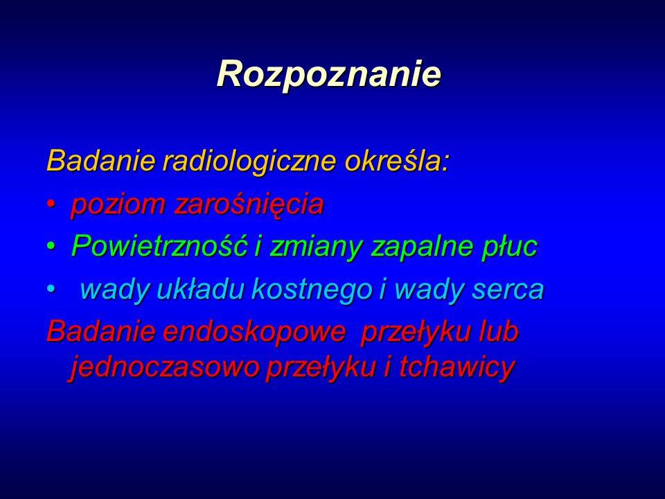 Rozpoznanie Badanie radiologiczne określa: poziom zarośnięcia