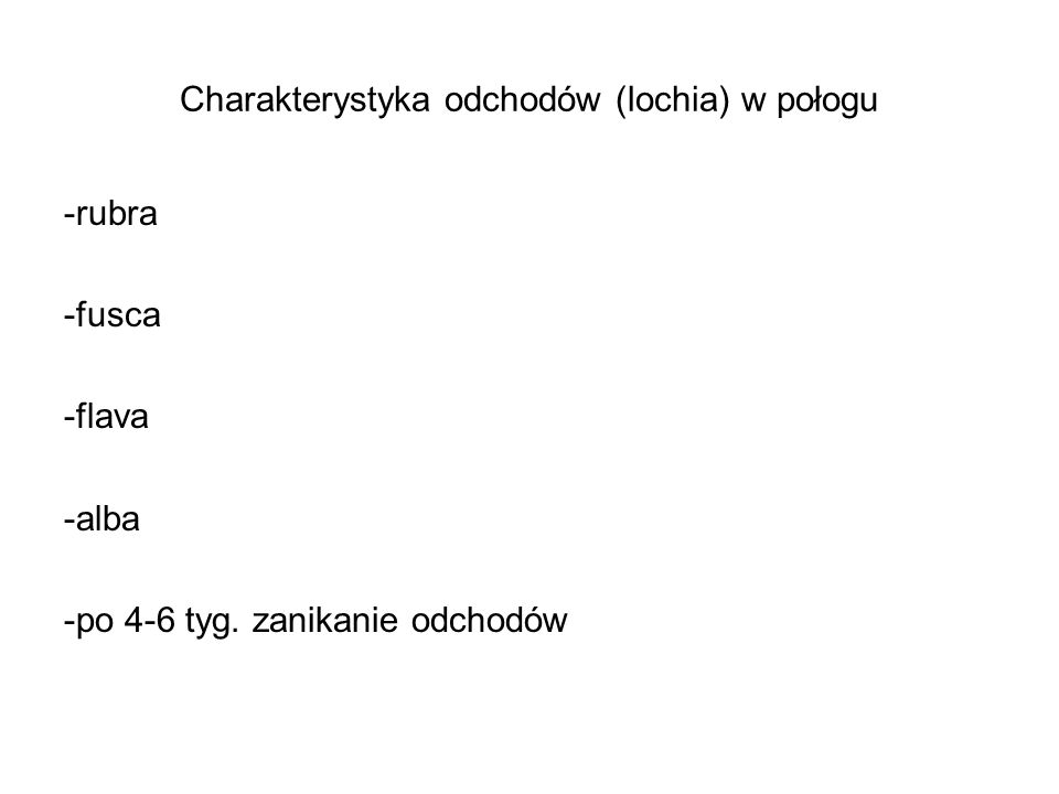 Charakterystyka odchodów (lochia) w połogu