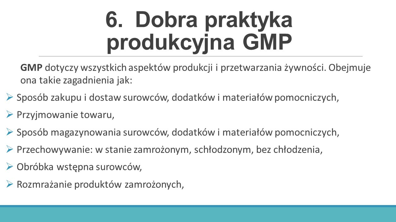 6. Dobra praktyka produkcyjna GMP