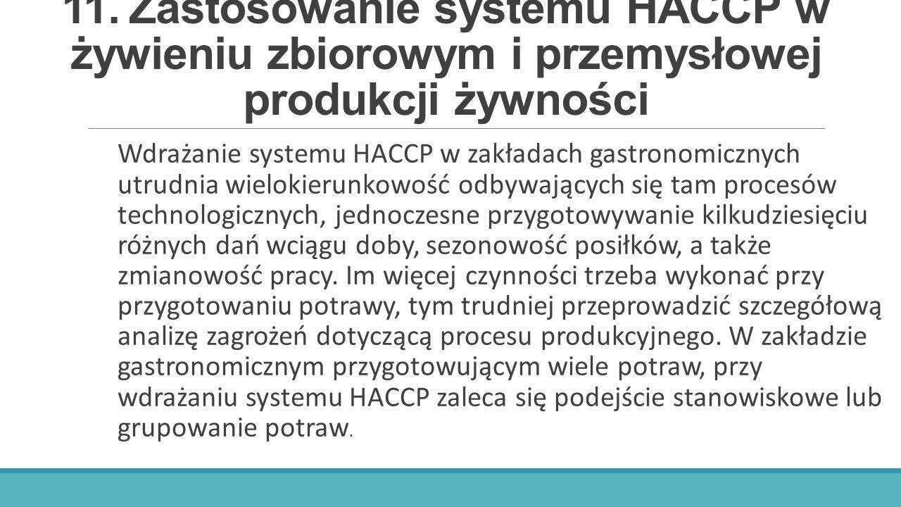 11. Zastosowanie systemu HACCP w żywieniu zbiorowym i przemysłowej produkcji żywności