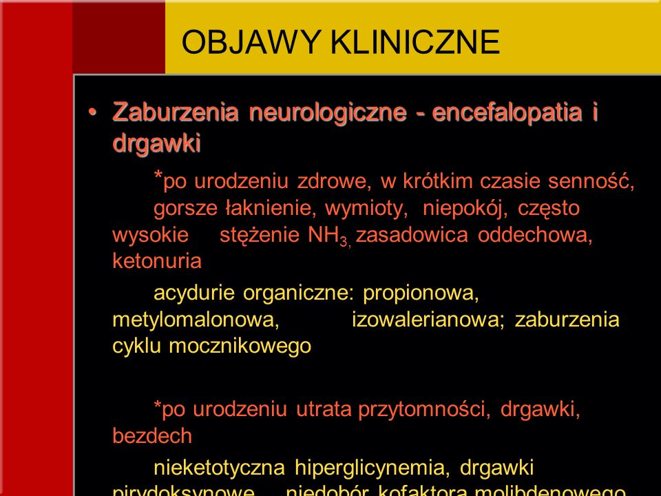 OBJAWY KLINICZNE Zaburzenia neurologiczne - encefalopatia i drgawki