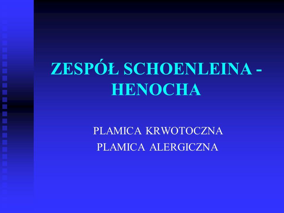ZESPÓŁ SCHOENLEINA - HENOCHA