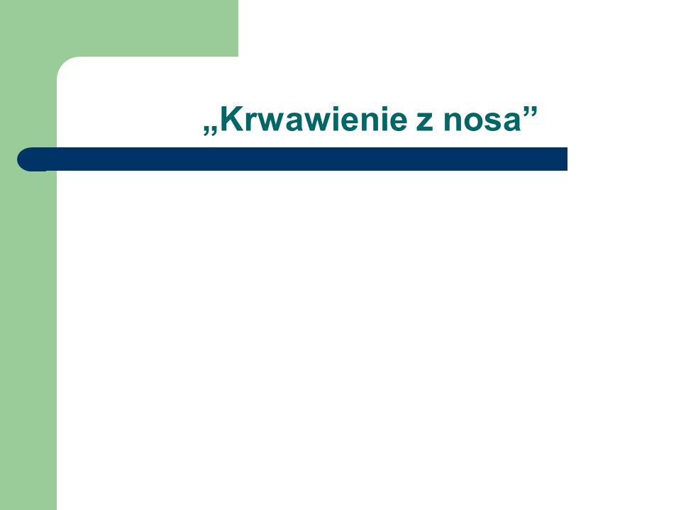 """""""Krwawienie z nosa"""