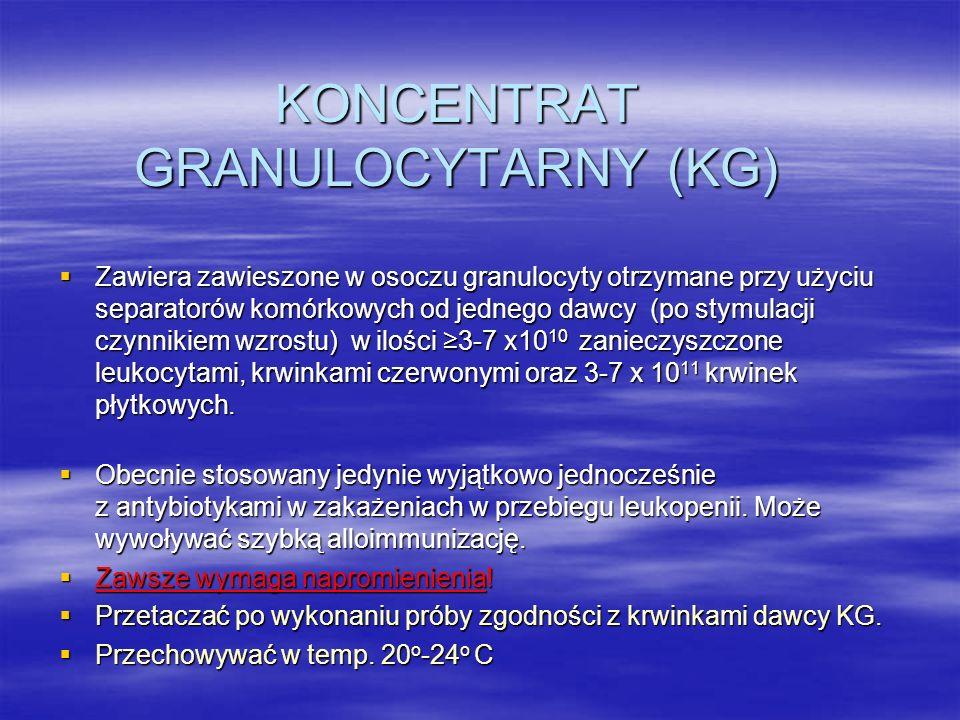 KONCENTRAT GRANULOCYTARNY (KG)