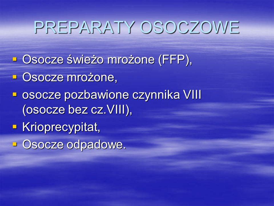 PREPARATY OSOCZOWE Osocze świeżo mrożone (FFP), Osocze mrożone,