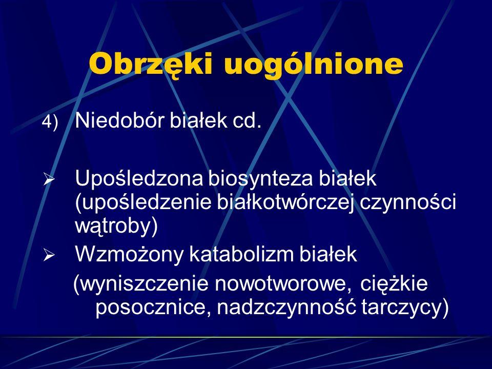 Obrzęki uogólnione Niedobór białek cd.