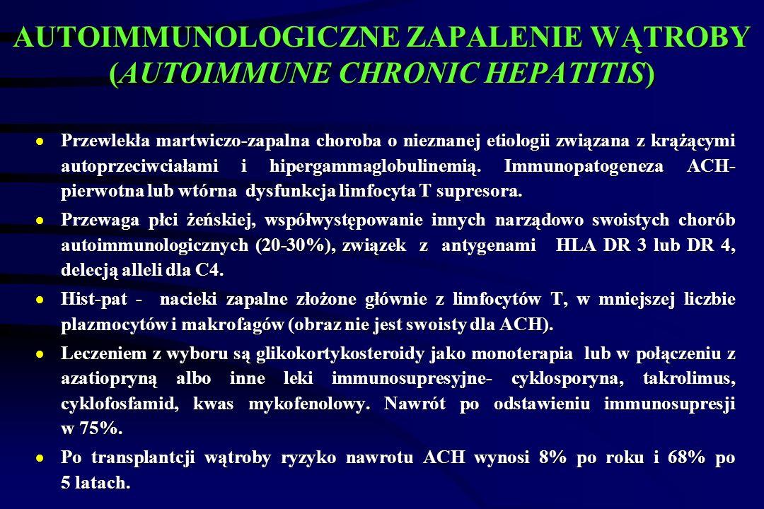 AUTOIMMUNOLOGICZNE ZAPALENIE WĄTROBY (AUTOIMMUNE CHRONIC HEPATITIS)