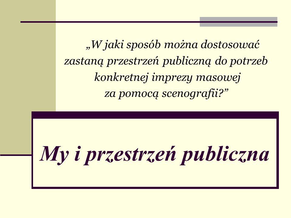 My i przestrzeń publiczna
