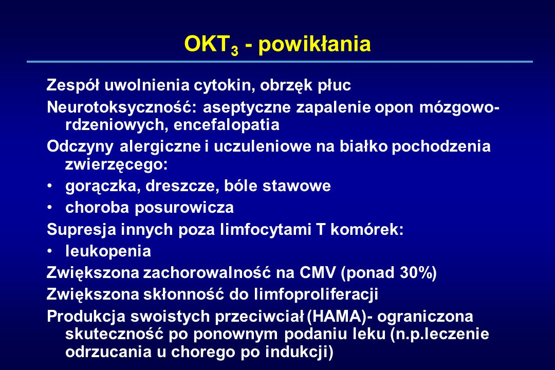 OKT3 - powikłania Zespół uwolnienia cytokin, obrzęk płuc