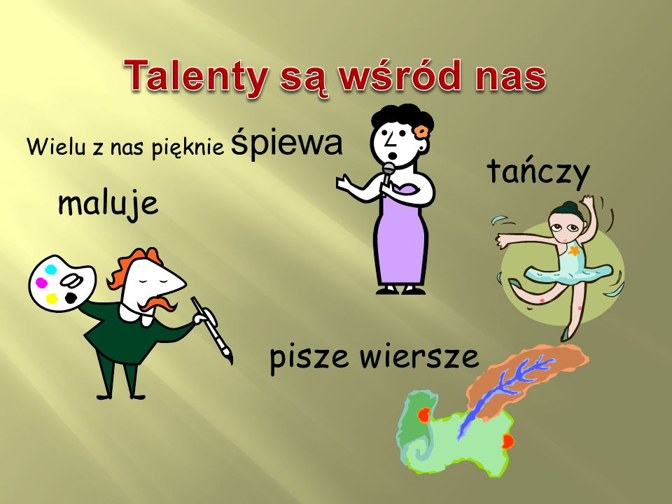 Talenty są wśród nas tańczy maluje pisze wiersze