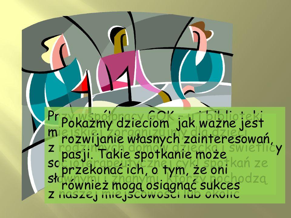 Przy współpracy GOK – u i biblioteki miejskiej zorganizujmy dla dzieci