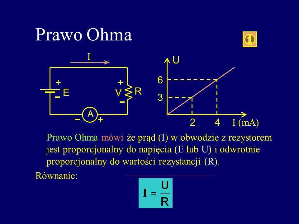 Prawo Ohma I U 6 + + E V R 3 + 2 4 I (mA)