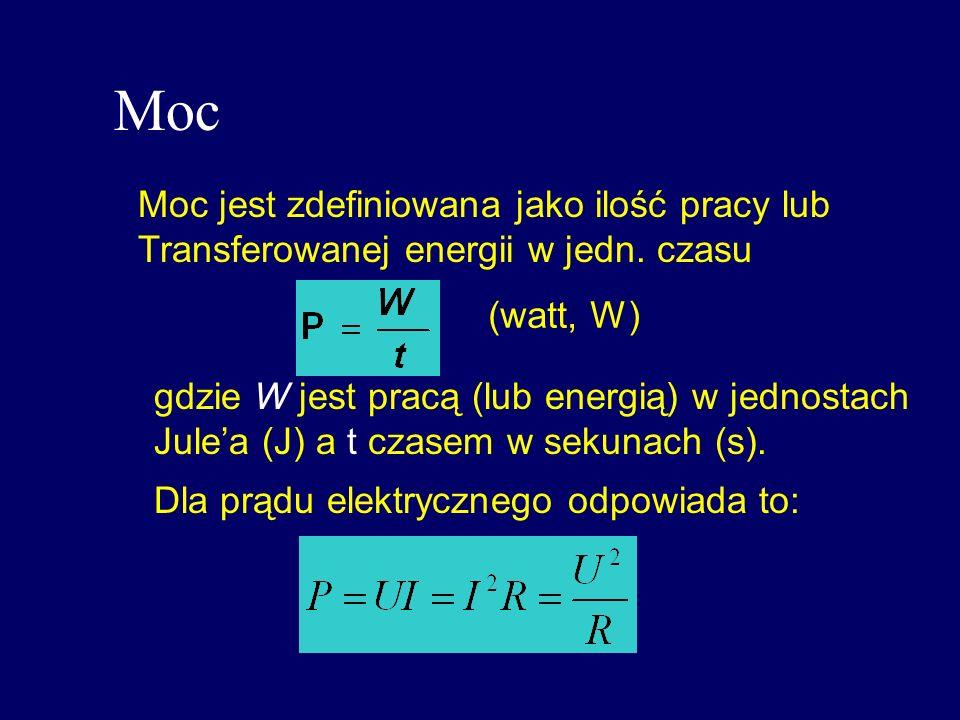 Moc Moc jest zdefiniowana jako ilość pracy lub