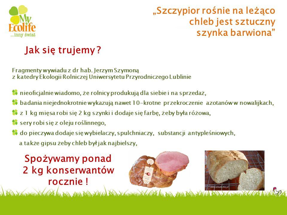 """""""Szczypior rośnie na leżąco chleb jest sztuczny szynka barwiona"""