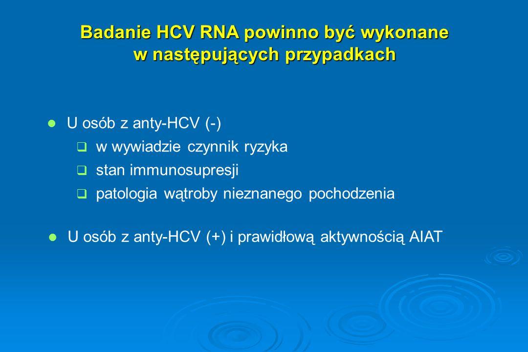 Badanie HCV RNA powinno być wykonane w następujących przypadkach