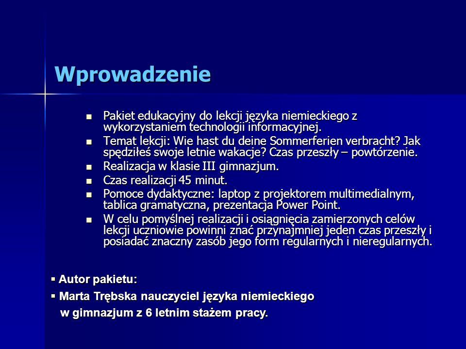 Wprowadzenie Pakiet edukacyjny do lekcji języka niemieckiego z wykorzystaniem technologii informacyjnej.