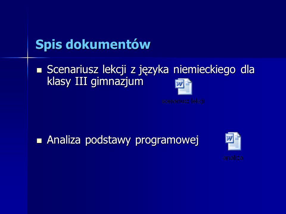 Spis dokumentów Scenariusz lekcji z języka niemieckiego dla klasy III gimnazjum.