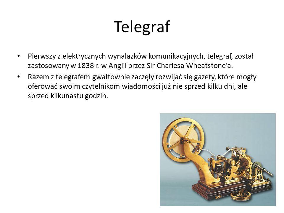 Telegraf Pierwszy z elektrycznych wynalazków komunikacyjnych, telegraf, został zastosowany w 1838 r. w Anglii przez Sir Charlesa Wheatstone'a.