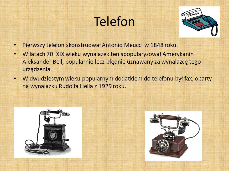 Telefon Pierwszy telefon skonstruował Antonio Meucci w 1848 roku.