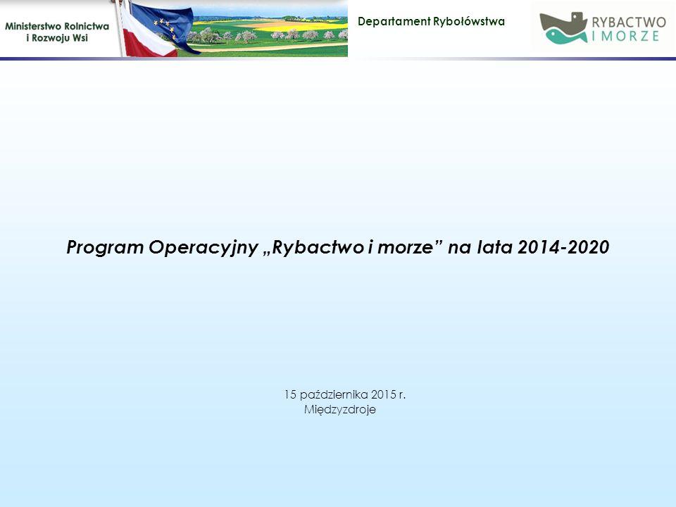 """Program Operacyjny """"Rybactwo i morze na lata 2014-2020"""