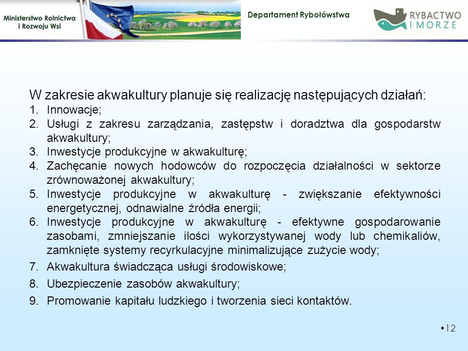 W zakresie akwakultury planuje się realizację następujących działań: