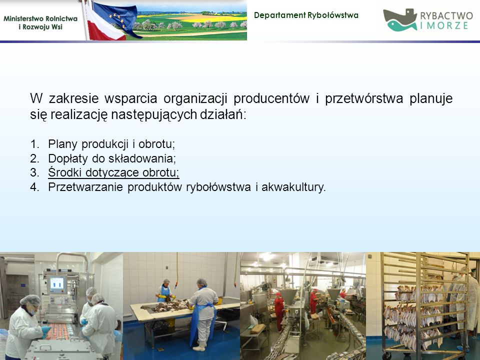 W zakresie wsparcia organizacji producentów i przetwórstwa planuje się realizację następujących działań: