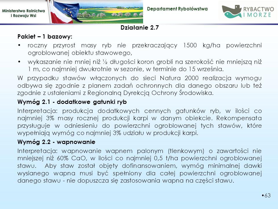 Działanie 2.7 Pakiet – 1 bazowy: roczny przyrost masy ryb nie przekraczający 1500 kg/ha powierzchni ogroblowanej obiektu stawowego,