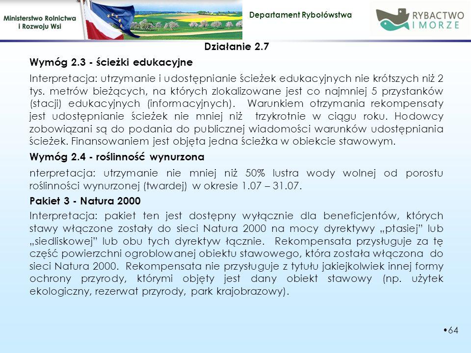 Działanie 2.7 Wymóg 2.3 - ścieżki edukacyjne Interpretacja: utrzymanie i udostępnianie ścieżek edukacyjnych nie krótszych niż 2 tys.