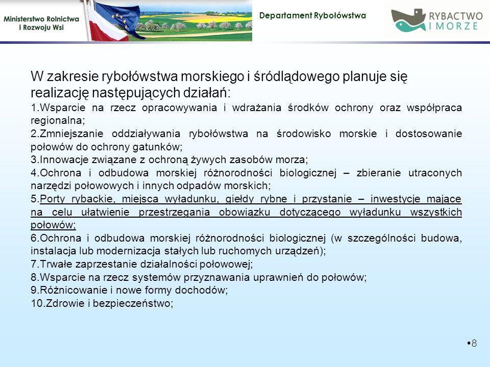 W zakresie rybołówstwa morskiego i śródlądowego planuje się realizację następujących działań: