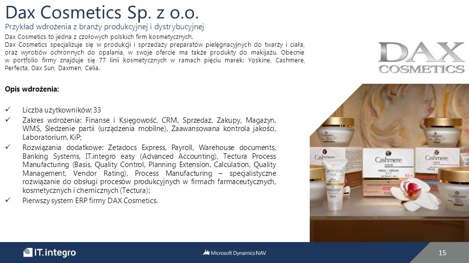 Dax Cosmetics Sp. z o.o. Przykład wdrożenia z branży produkcyjnej i dystrybucyjnej. Dax Cosmetics to jedna z czołowych polskich firm kosmetycznych.