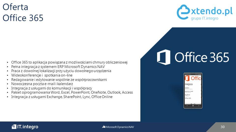 Oferta Office 365. Office 365 to aplikacja powiązana z możliwościami chmury obliczeniowej. Pełna integracja z systemem ERP Microsoft Dynamics NAV.