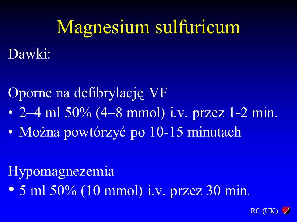 Magnesium sulfuricum Dawki: Oporne na defibrylację VF