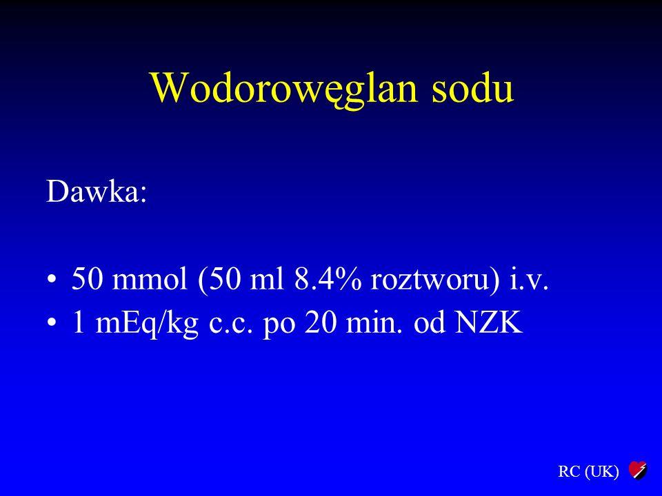 Wodorowęglan sodu Dawka: 50 mmol (50 ml 8.4% roztworu) i.v.