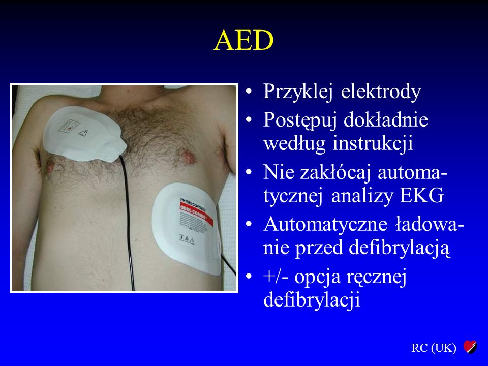 AED Przyklej elektrody Postępuj dokładnie według instrukcji