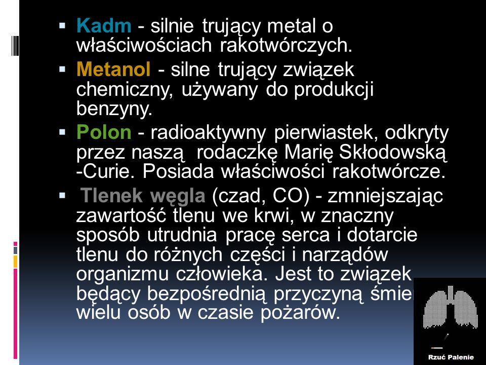 Kadm - silnie trujący metal o właściwościach rakotwórczych.