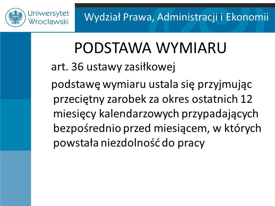 PODSTAWA WYMIARU art. 36 ustawy zasiłkowej