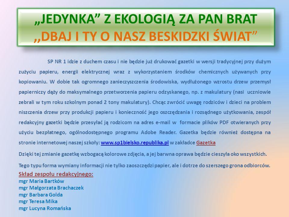 """""""JEDYNKA Z EKOLOGIĄ ZA PAN BRAT ,,DBAJ I TY O NASZ BESKIDZKI ŚWIAT"""