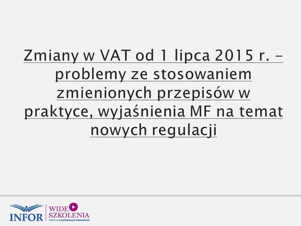 Zmiany w VAT od 1 lipca 2015 r.