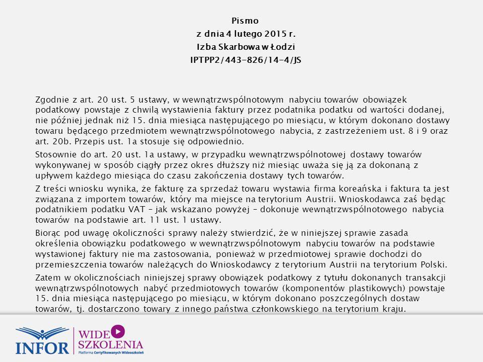 Pismo z dnia 4 lutego 2015 r. Izba Skarbowa w Łodzi IPTPP2/443-826/14-4/JS Zgodnie z art.