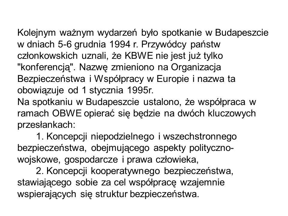 Kolejnym ważnym wydarzeń było spotkanie w Budapeszcie w dniach 5-6 grudnia 1994 r.