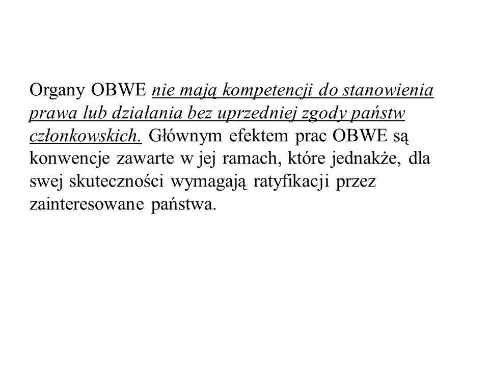 Organy OBWE nie mają kompetencji do stanowienia prawa lub działania bez uprzedniej zgody państw członkowskich.